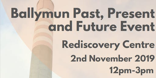 Ballymun Past, Present and Future Event