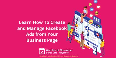 Learn How to Create and Manage Facebook Ads from Your Facebook Page tickets