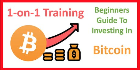 1-on-1 Training - Beginners Guide to Investing in Bitcoin tickets