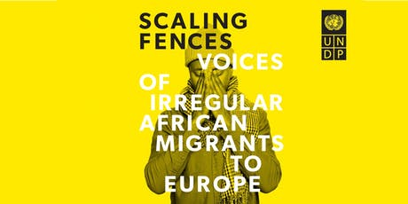 Report Launch: Scaling Fences: Voices of Irregular African Migrants to Europe tickets