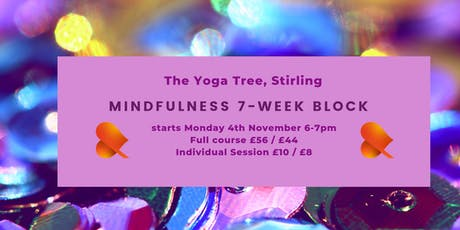 Mindfulness: 7-Week Block - Individual Sessions -Stirling tickets