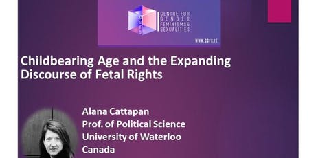 Childbearing Age and the Expanding Discourse on Foetal Rights tickets