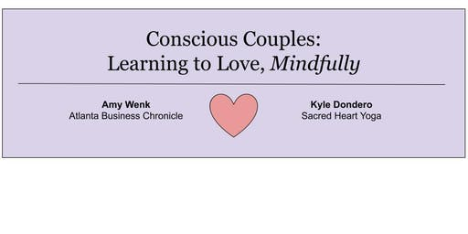 Conscious Couples - Learning to Love Mindfully