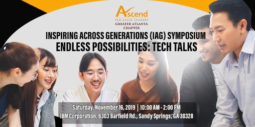 Ascend Greater Atlanta Annual Symposium Inspiring Across Generations (IAG) Conference - Endless Possibilities: TechTalks