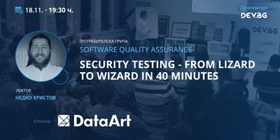 Software QA: Security testing - from lizard to wizard in 40 minutes