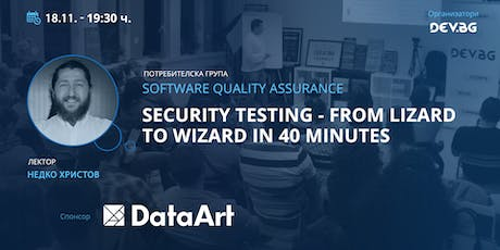 Software QA: Security testing - from lizard to wizard in 40 minutes tickets