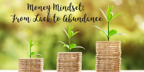 Money Mindset: From lack to abundance tickets