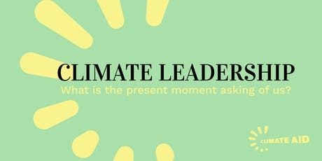 Climate Aid: Climate Leadership - Exercising Courage at Work tickets