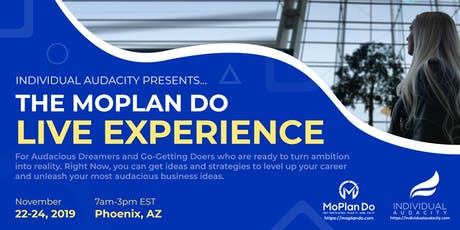 Individual Audacity Presents… The MoPlan Do Live Experience Phoenix, AZ tickets