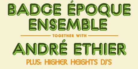 Badge Époque Ensemble & André Ethier - Double Album Release Party  tickets