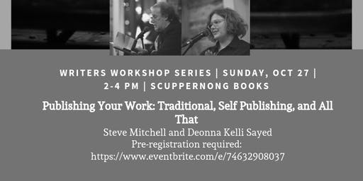 Publishing Your Work: Traditional, Self-Publishing, And All That