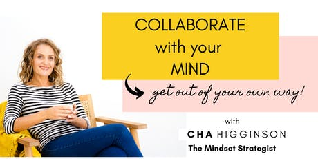 Collaborate with Your Mind (and get out of your own way!) tickets
