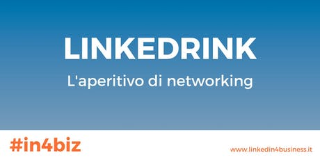 LinkeDrink | Aperitivo di networking di LinkedIn4business biglietti
