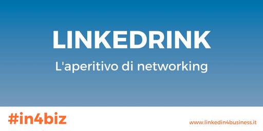 LinkeDrink | Aperitivo di networking di LinkedIn4business
