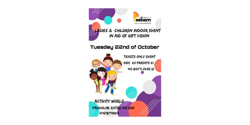 Ladies and Children's Indoor Event in Aid of Gift Vision