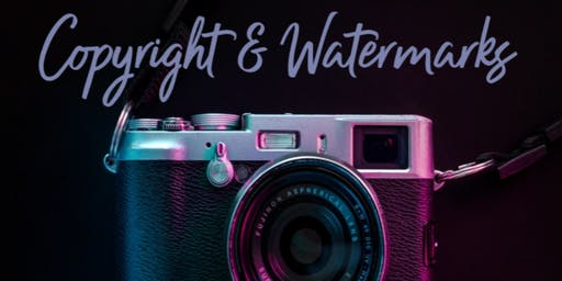 Copyright and Watermarks Workshop
