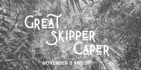 The Great Skipper Caper - SATURDAY tickets