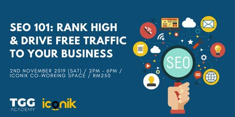 SEO 101: Rank High & Drive Free Traffic To Your Business tickets