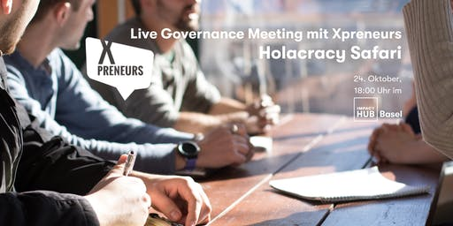 Holacracy Safari - live Governance Meeting mit Xpreneurs
