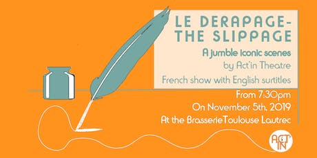 Le Dérapage _ The Slippage tickets