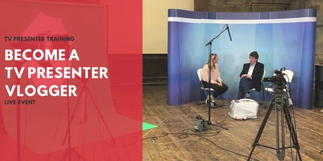 How To Become A TV Presenter / Vlogger - 3 Mills Studios tickets