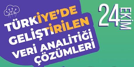 Türkiye'de Geliştirilen Veri Analitiği Çözümleri tickets