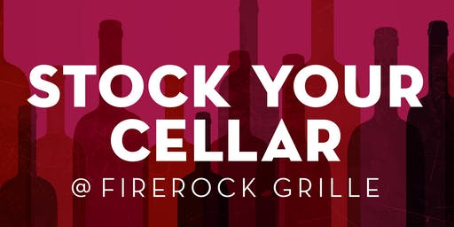Stock Your Cellar at FireRock