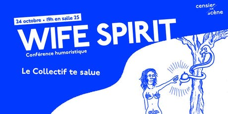 Wife Spirit, Le Collectif te Salue | Censier sur Scène billets