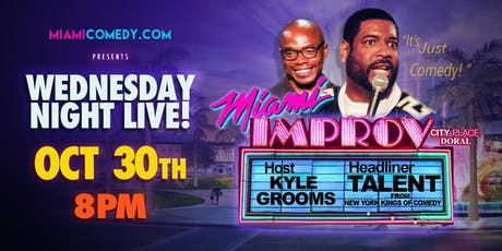 Wedensday Night Live @ The Miami Improv tickets