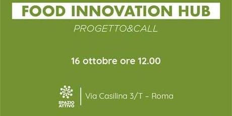 Food Innovation Hub - Progetto e call biglietti