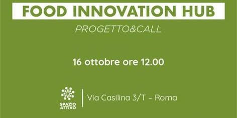 Food Innovation Hub - Progetto e call