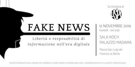 FAKE NEWS, LIBERTÀ E RESPONSABILITÀ DI INFORMAZIONE NELL'ERA DIGITALE biglietti