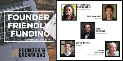 Founder Friendly Funding and Startup Pitch Event - Founders Brown Bag