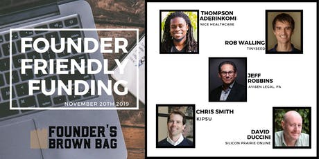 Founder Friendly Funding and Startup Pitch Event - Founders Brown Bag tickets