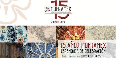 15 Años MUFRAMEX / Inauguración Seminario Política Educativa Francia-México entradas