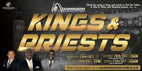 DOMINION SUMMIT 2019 - KINGS & PRIESTS (Rev 1:6) tickets