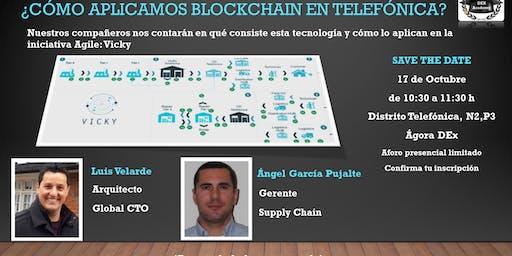¿Cómo aplicamos Blockchain en Telefónica?