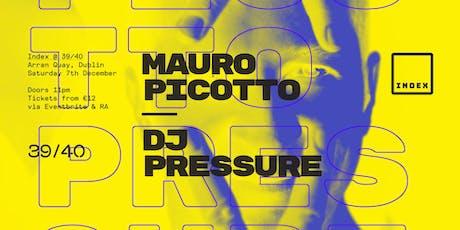 Index: Mauro Picotto & DJ Pressure tickets