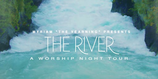 """The River"" Worship Night Tour"