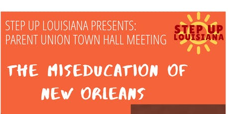The MisEducation of New Orleans - Town Hall Meeting 11/9/19 tickets