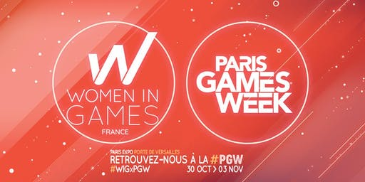 Women in Games France : Rencontre-Networking Paris Game Week 2019