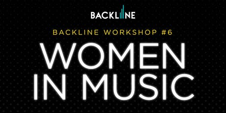 Backline Workshop #6: Women in Music tickets