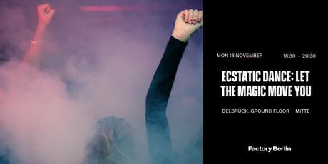 Ecstatic Dance: Let the Magic Move You Tickets