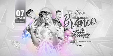 Festa do Branco + JOTAPPE @ Royalle SP ingressos