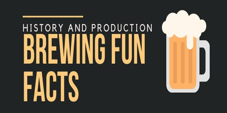Brewing Fun Facts: History and Production tickets