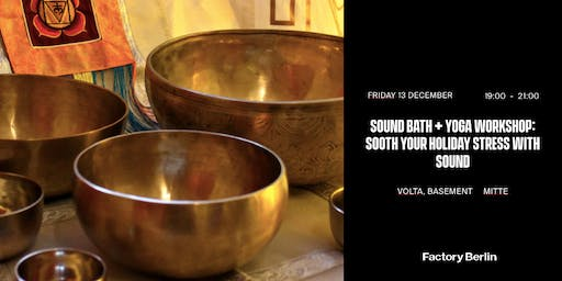 Sound Bath + Yoga Workshop: Sooth your holiday stress with sound
