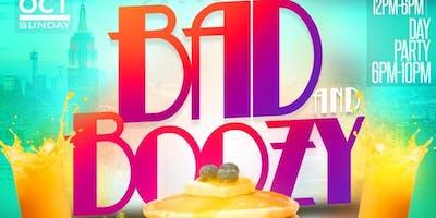 Bad N Boozy Brunchn & Day Party