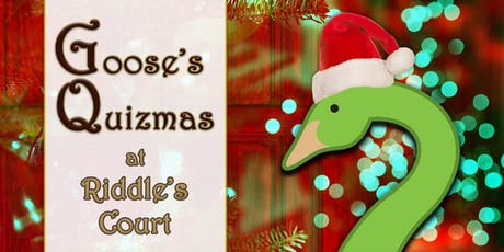 Goose's Quizmas at Riddle's Court tickets