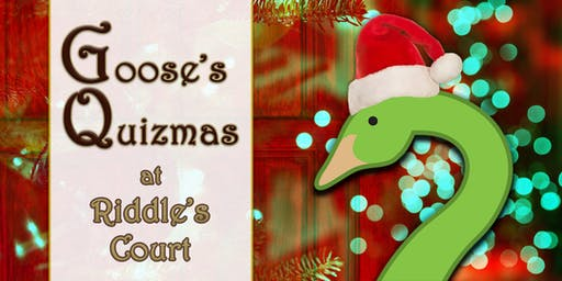 Goose's Quizmas at Riddle's Court