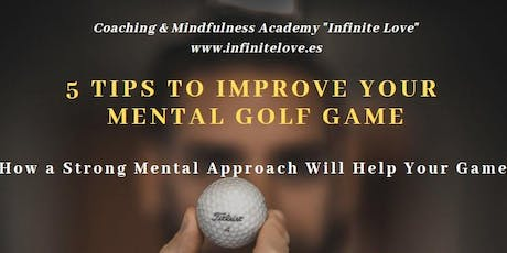 5 tips to improve your Mental Golf Game entradas